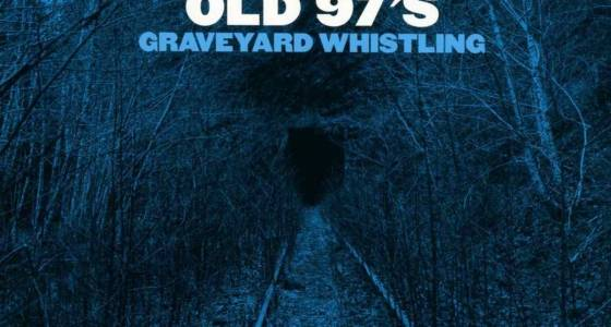 Alt-country icons Old 97's in peak form on 'Graveyard Whistling'